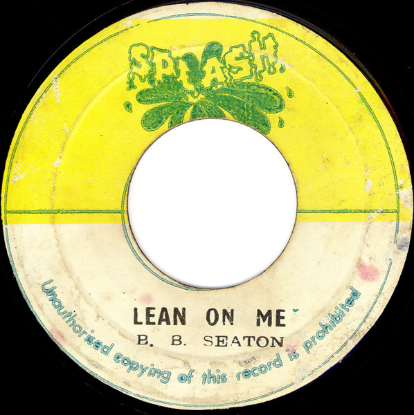B.B. Seaton / The Now Generation ‎– Lean On Me / Version