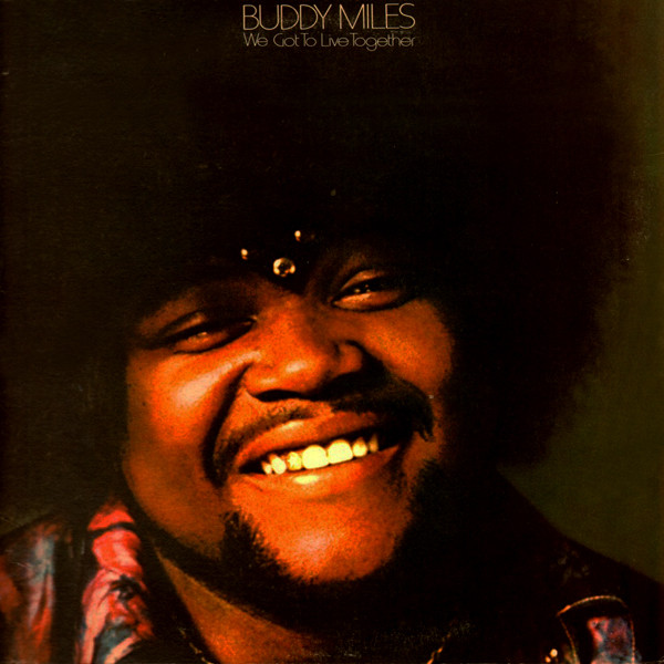 Buddy Miles ‎– We Got To Live Together