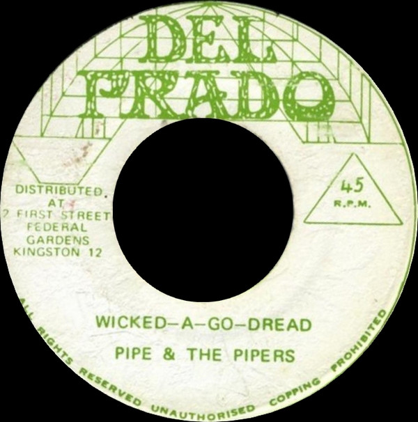 Pipe & The Pipers ‎– Wicked-A-Go-Dread