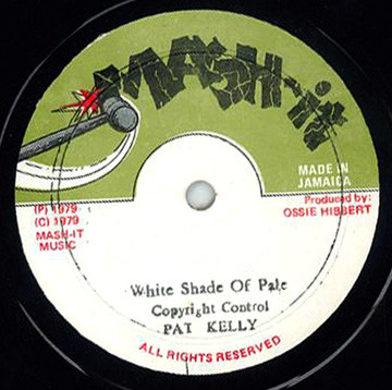 Pat Kelly ‎– White Shade Of Pale