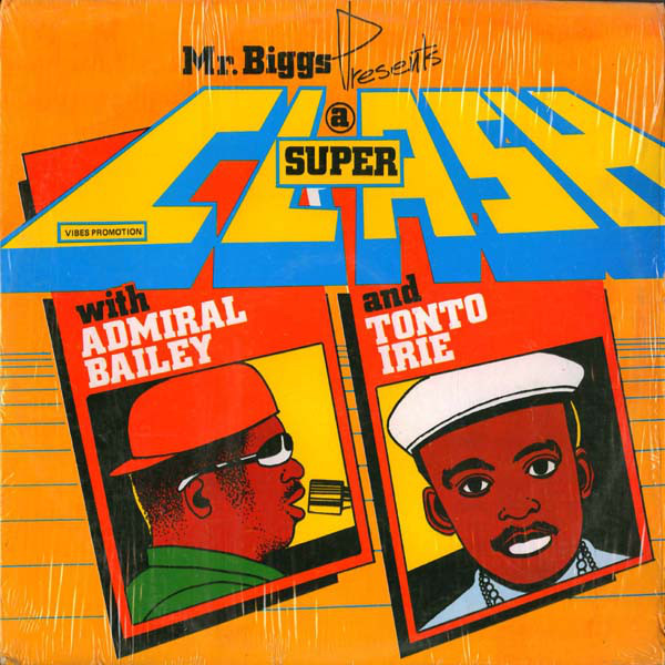 Admiral Bailey & Tonto Irie ‎– Mr. Biggs Presents A Super Clash