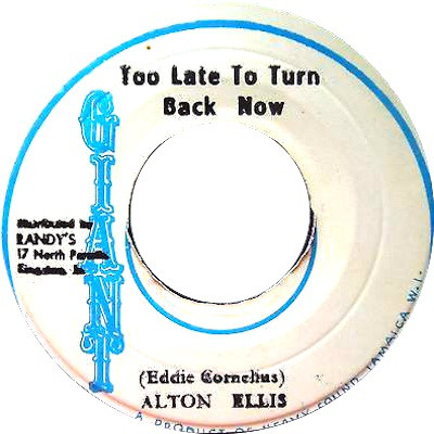 Alton Ellis, Impact All Stars ‎– Too Late To Turn Back Now / Too
