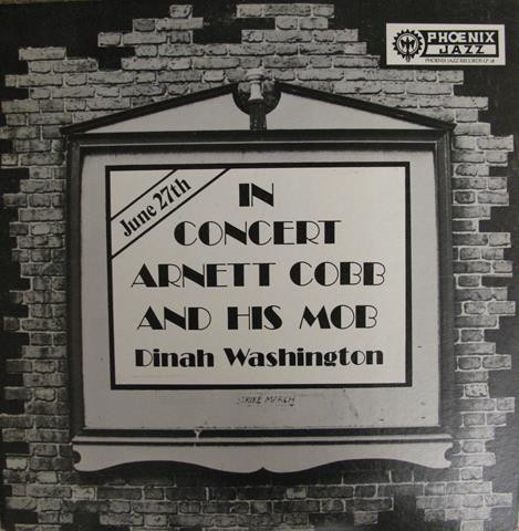 Arnett Cobb And His Mob*, Dinah Washington ‎– In Concert