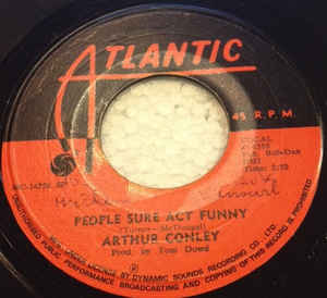 Arthur Conley ‎– People Sure Act Funny / Burning Fire