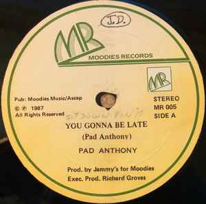Pad Anthony - You Gonna Be Late